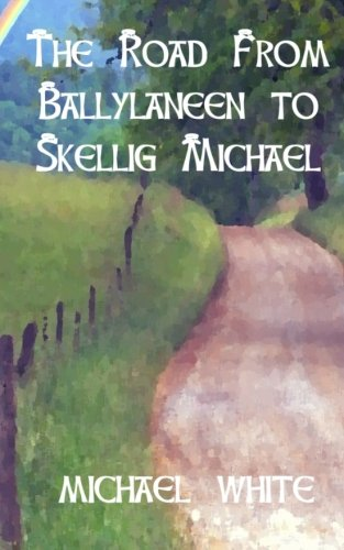 Road From Ballylaneen To Skellig Michael, The