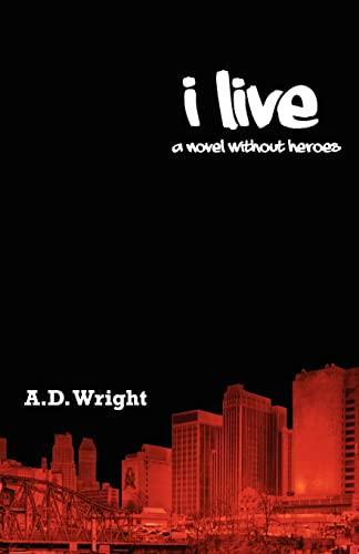 9781477504994: I Live: A novel without heroes