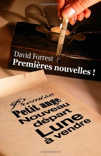 Premières nouvelles ! (French Edition) (1477505652) by David Forrest