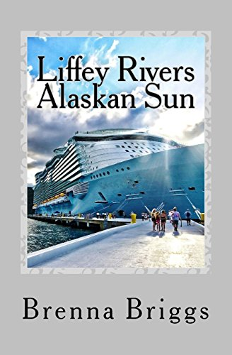 Liffey Rivers: The Alaskan Sun: Brenna Briggs