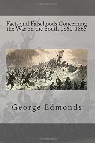 9781477512173: Facts and Falsehoods Concerning the War on the South 1861-1865