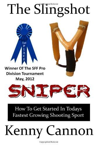 9781477512265: Slingshot Sniper: How To Master The Art Of Slingshot Shooting