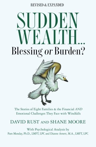 Sudden Wealth: Blessing or Burden? The Stories: Rust, David, Moore,