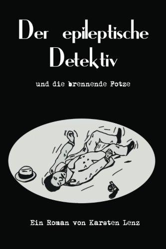 9781477513194: Der epileptische Detektiv (German Edition)