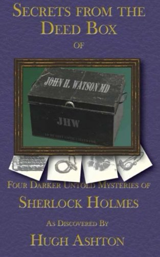 9781477513200: Secrets From the Deed Box of John H Watson, MD: Book Three in the Deed Box Series