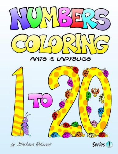 9781477514016: Numbers Coloring Ants and Ladybugs: Series 1 (Volume 1)
