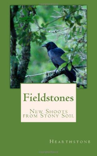 Fieldstones: New Shoots from Stony Soil: Hearthstone