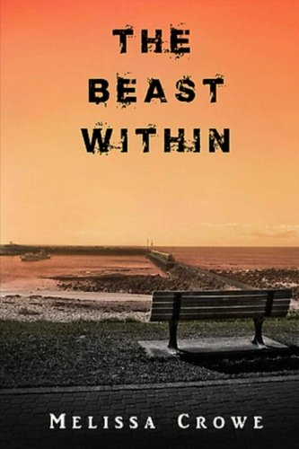 The Beast Within: Melissa Crowe