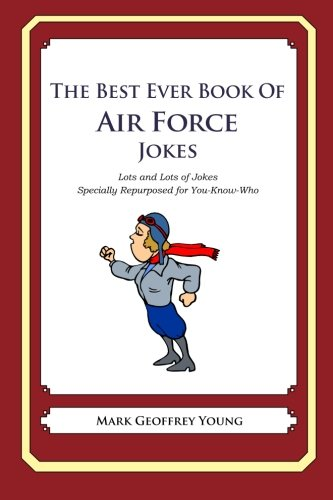 The Best Ever Book of Air Force Jokes: Lots and Lots of Jokes Specially Repurposed for You-Know-Who...