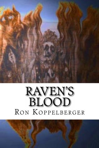 Raven's Blood: Ron W Koppelberger