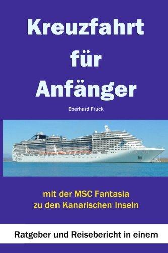 9781477516539: Kreuzfahrt für Anfänger: Ratgeber und Reisebericht in einem