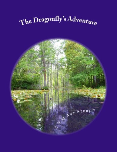 9781477517024: The Dragonfly's Adventure: A S.M.Art Story Yoga-Based Curriculum