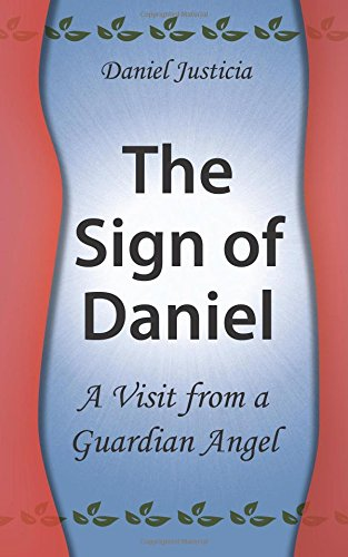 9781477517161: The Sign of Daniel - A Visit from a Guardian Angel