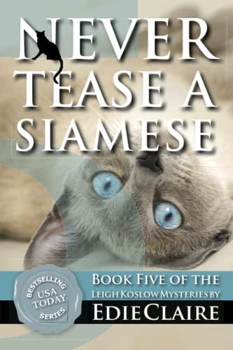 9781477518892: Never Tease a Siamese (Leigh Koslow Mystery)