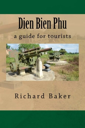 9781477518939: Dien Bien Phu: a guide for tourists
