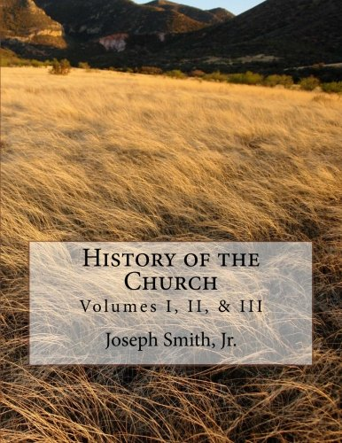 9781477521069: History of the Church: of Jesus Christ of Latter-day Saints - Collection # 1, Volumes I, II, & III