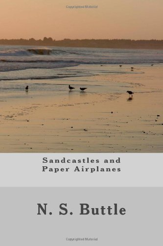 9781477521601: Sandcastles and Paper Airplanes