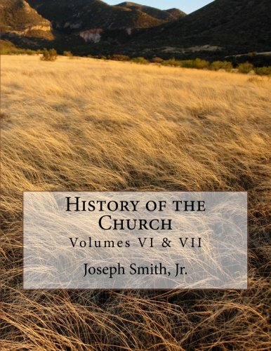9781477522141: 6-7: History of the Church: of Jesus Christ of Latter-day Saints - Collection # 3, Volumes VI & VII
