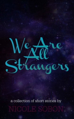 9781477524923: We Are All Strangers