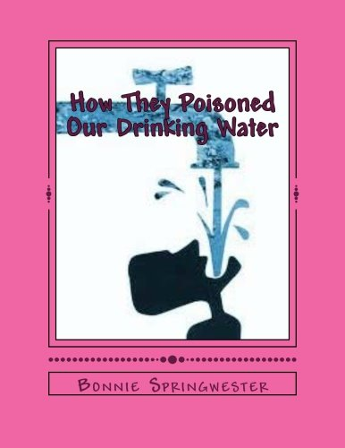9781477525197: How They Poisoned Our Drinking Water: Radiation Poisons in Our Drinking Water! (Volume 1)