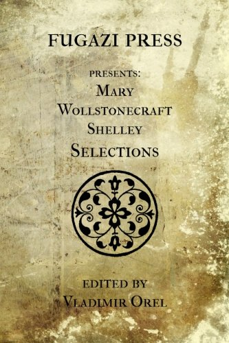 9781477527719: Mary Wollstonecraft Shelley Selections