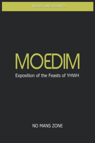 9781477530894: Moedim Exposition of the Feasts of YHWH: Exposition of the Feasts of YHWH
