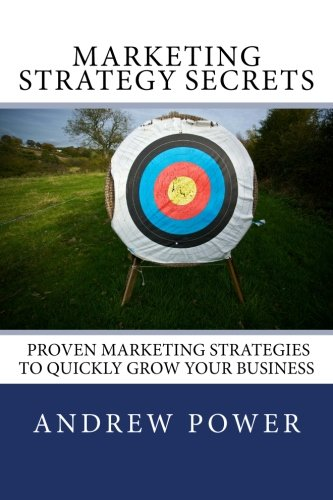 9781477531242: Marketing Strategy Secrets - Proven Marketing Strategies To Quickly Grow Your Business