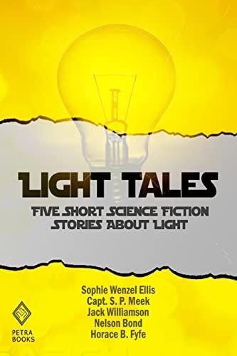 9781477531723: Light Tales: Five Short Science Fiction Stories About Light