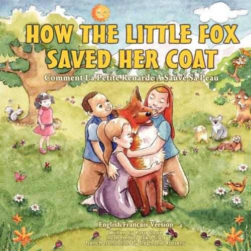 9781477532591: How The Little Fox Saved Her Coat: Comment La Petite Renarde A Sauvé Sa Peau