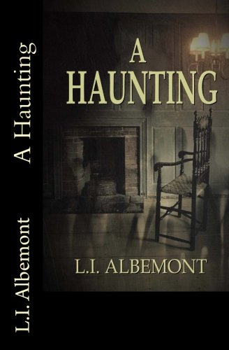 A Haunting: The Horror on Rue Street: Albemont, L. I.