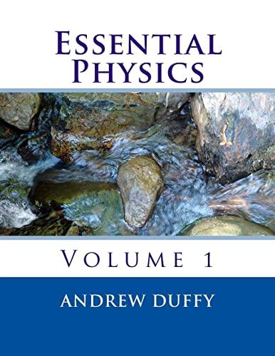 9781477534250: Essential Physics, volume 1