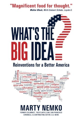 What's the Big Idea?: Reinventions for a Better America (9781477537268) by Marty Nemko