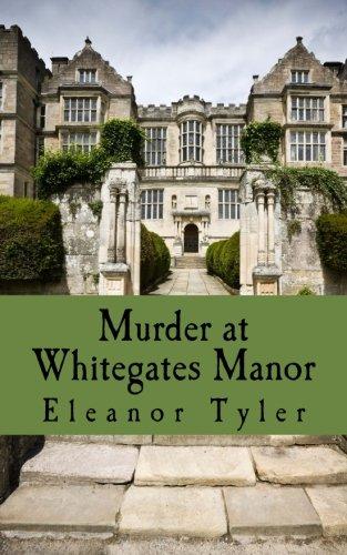 Murder at Whitegates Manor: Historical Cosy Crime: Tyler, Eleanor