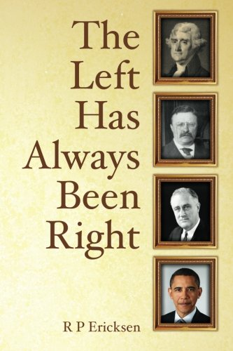 9781477539248: The Left Has Always Been Right