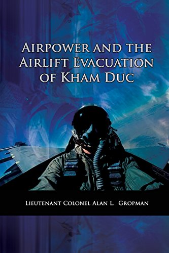 9781477540480: Airpower and the Airlift Evacuation of Kham Duc: USAF Southeast Asia Monograph Series Volume V, Monograph 7