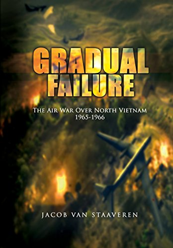 9781477541876: Gradual Failure: The Air War Over North Vietnam 1965-1966