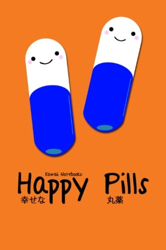 9781477542460: Kawaii Notebooks: Happy Pills: The Cutest 4x6 Notebooks You've Just Got To Have