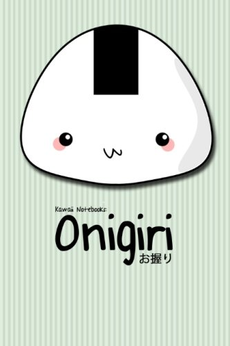 9781477542750: Kawaii Notebooks: Onigiri: The Cutest 4x6 Notebooks You've Just Got To Have
