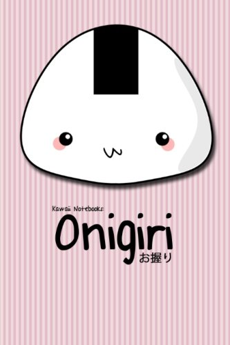 9781477542767: Kawaii Notebooks: Onigiri: The Cutest 4x6 Notebooks You've Just Got To Have