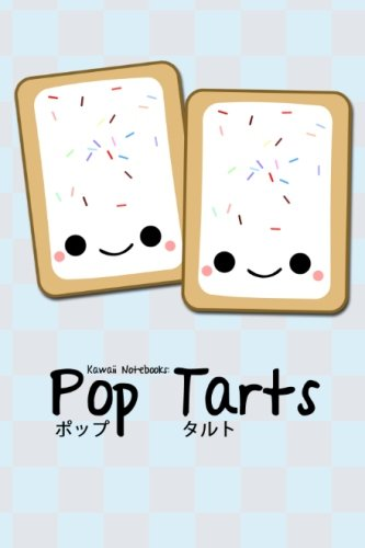 9781477542927: Kawaii Notebooks: Pop Tarts: The Cutest 4x6 Notebooks You've Just Got To Have