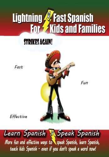 9781477544648: Lightning-fast Spanish For Kids And Families Strikes Again!: More Fun Ways To Learn Spanish, Speak Spanish, And Teach Kids Spanish - Even If You Don't Speak A Word Now!