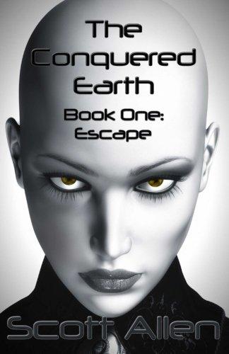9781477544815: The Conquered Earth Book One: Escape