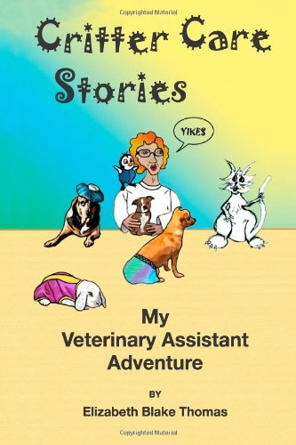 9781477545157: Critter Care Stories: My Veterinary Assistant Adventure