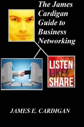 9781477545867: The James Cardigan Guide to Business Networking