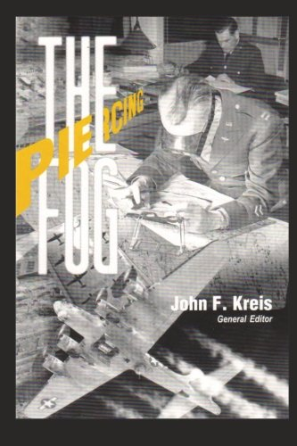 Piercing the Fog: Intelligence and Army Air Forces Operations in World War II (9781477545935) by John F Kreis; Air Force History and Museums Program
