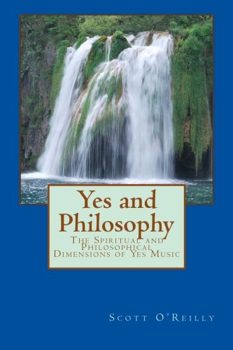 9781477547236: Yes and Philosophy: The Spiritual and Philosophical Dimensions of Yes Music