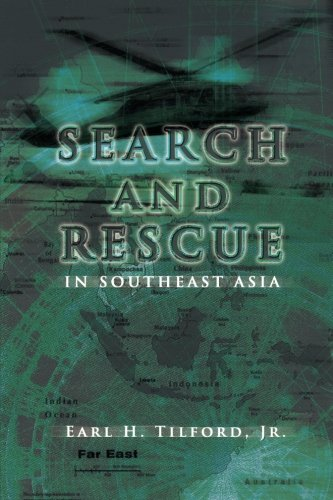 Search and Rescue in Southeast Asia: USAF in Southeast Asia: Tilford Jr., Earl H.