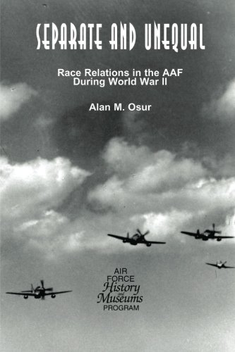 9781477547533: Separate and Unequal: Race Relations in the AAF During World War II