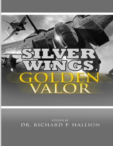 Silver Wings, Golden Valor: The USAF Remembers Korea (9781477547625) by Dr. Richard P Hallion; Air Force History and Museums Program