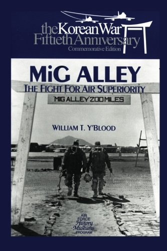 9781477549827: MIG ALLEY: The Fight for Air Superiority: The U.S. Air Force in Korea